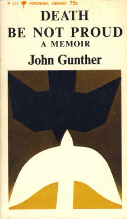 A fight for survival in death be not proud by john gunther